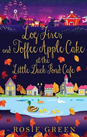Log Fires & Toffee Apple Cake at the Little Duck Pond Cafe by Rosie Green @Rosie_Green1988 @Rararesources #BookReview #BlogTour