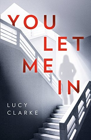 You Let Me In by Lucy Clarke @lucyclarkebooks @HarperCollinsUK #LucyClarke #BookReview #AudioBookReview #Book617 #NetGalleyCountdown #YouLetMeIn