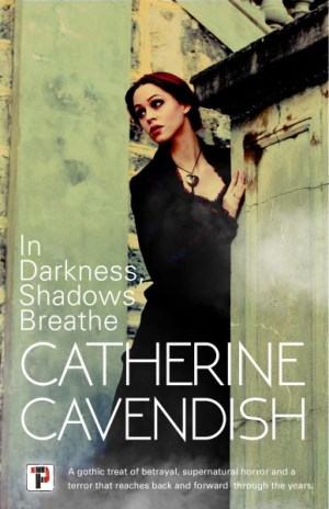 In Darkness, Shadows Breath by Catherine Cavendish @Cat_Cavendish @RandomTTours @FlameTreePress #BookReview #BlogTour