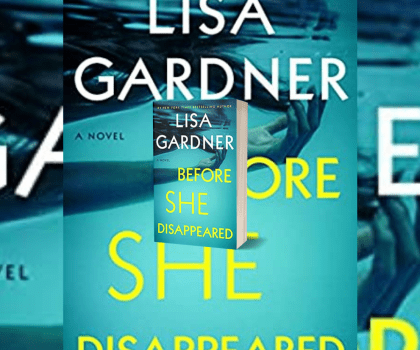 Before She Disappeared by Lisa Gardner @LisaGardnerBks @Rachel90Kennedy @arrowpublishing #BookReview #BlogTour