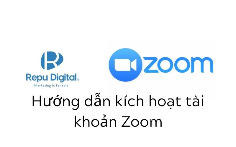Hướng dẫn kích hoạt tài khoản Zoom cho khách hàng của Repu