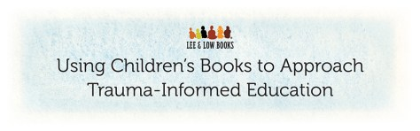 Using Children's Books to Approach Trauma-Informed Education