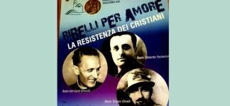 ribelli per amore, la resistenza dei cristiani