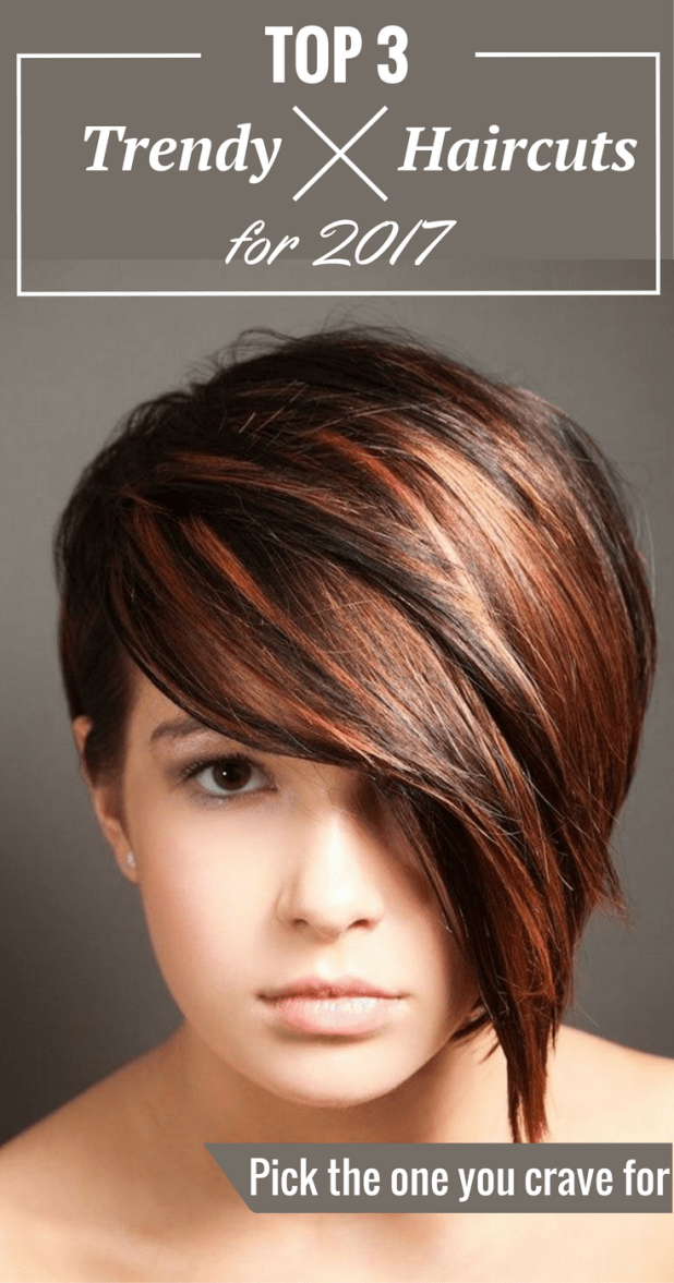 Top 3 Trendy Haircuts For 2017 Pick The One You Crave For Zoomzee