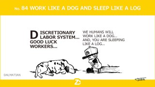 No. 84 WORK LIKE A DOG AND SLEEP LIKE A LOG/ 裁量労働制