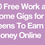 20 Free Work at Home Gigs for Teens To Earn Money Online