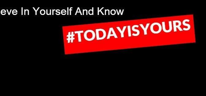 #todayisyours