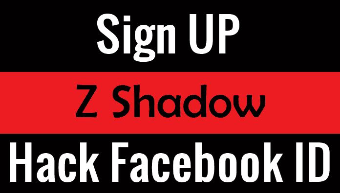 Z Shadow Hacker Sign Up for Hacking Facebook Account in Minutes