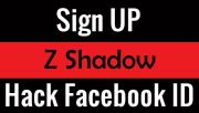 Z Shadow Hacker - Sign Up to Hack Any Facebook ID Free