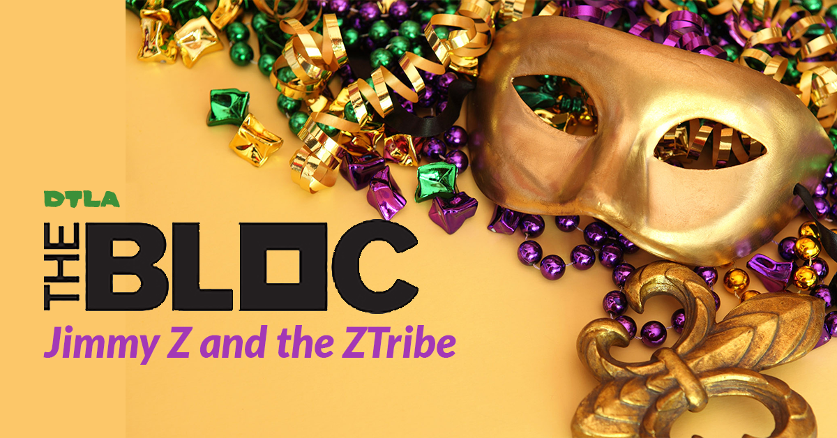 Mardi Gras at the Bloc with Jimmy Z and the ZTribe