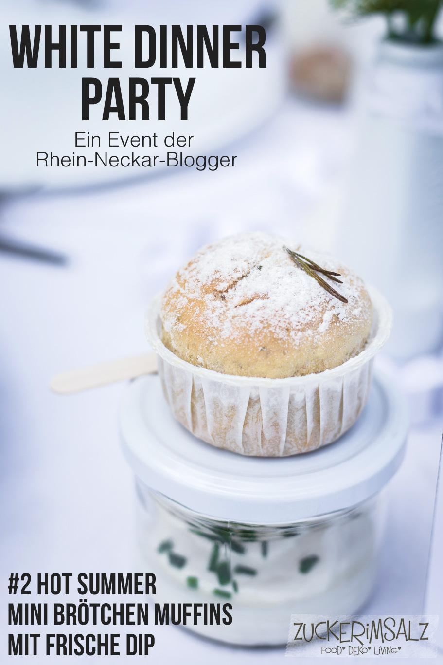 #2 Hot Summer Mini Brötchen Muffins mit Frische Dip … das White Dinner Event der Rhein Neckar Blogger