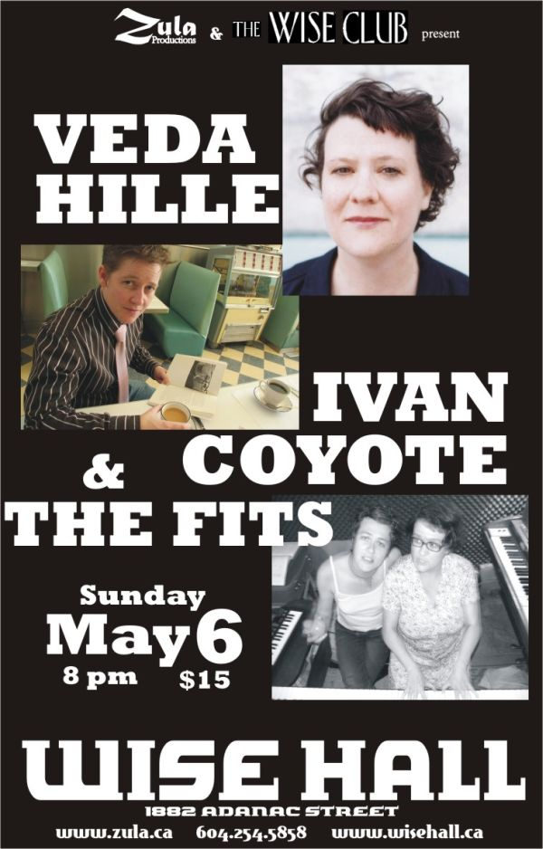 Veda Hille / Ivan Coyote / The Fits -- 5.6.07 -- WISE Hall