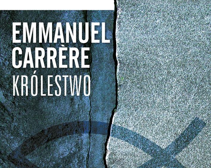 CHRZEŚCIJAŃSTWO OD KUCHNI | Emmanuel Carrère, Królestwo (Le Royaume)