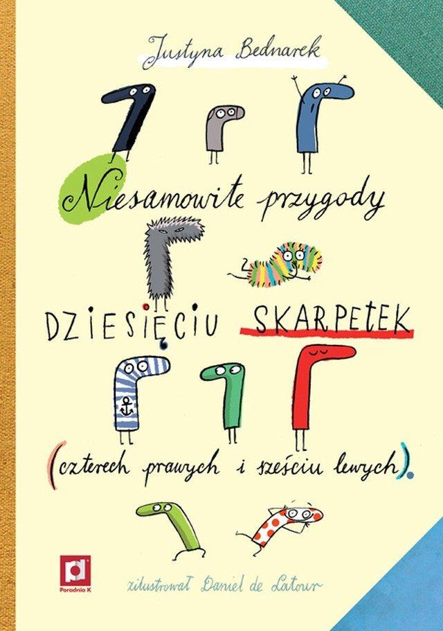 TAJEMNE ŻYCIE SKARPET | Justyna Bednarek, Niesamowite przygody dziesięciu skarpetek (czterech prawych i sześciu lewych)