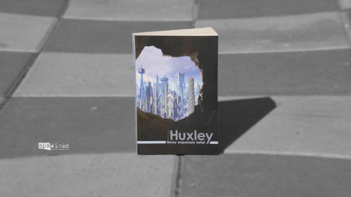 Rok 2541 | Aldous Huxley, Nowy wspaniały świat