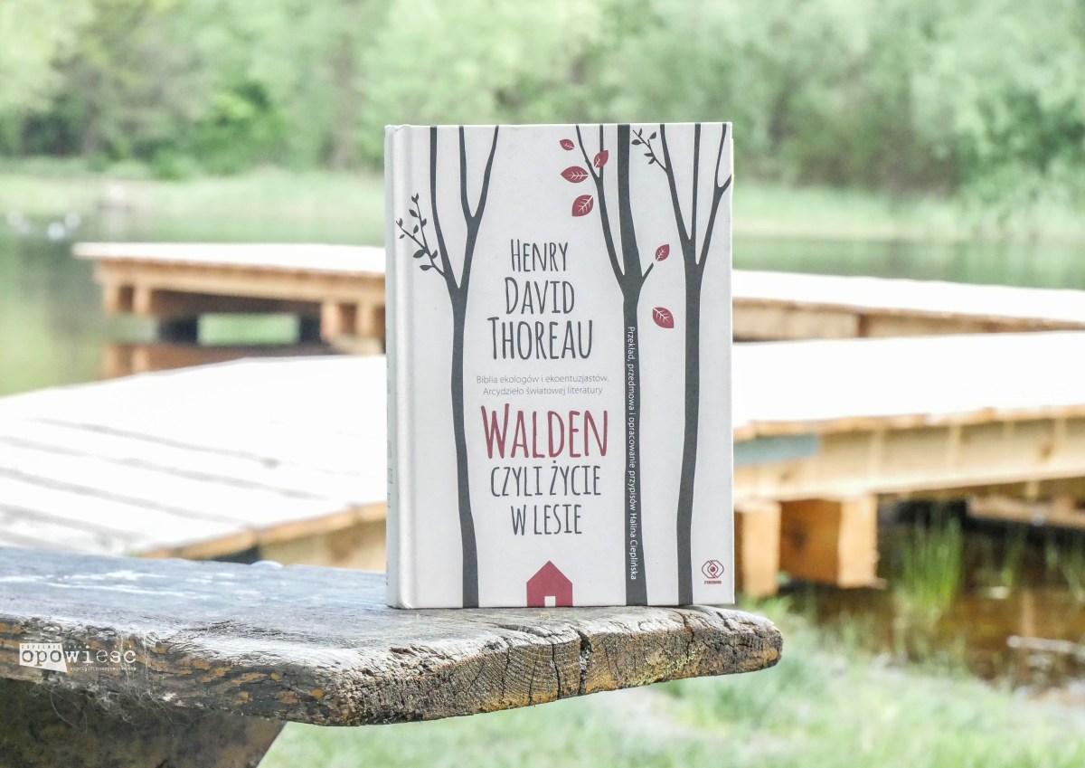 Filozof znad stawu | Henry David Thoreau, Walden czyli życie w lesie