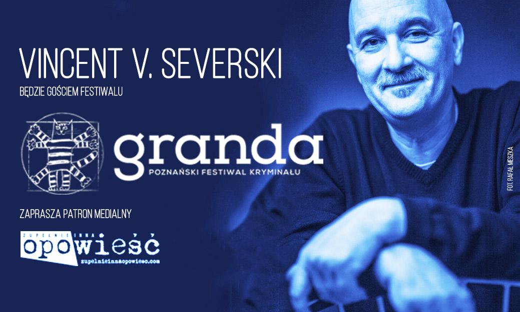 Vincent V. Severski będzie gościem Grandy | Festiwal pod patronatem zupelnieinnaopowiesc.com