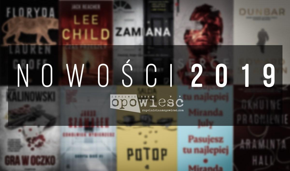 Jakie książki przeczytacie w tym roku | Wybrane nowości 2019