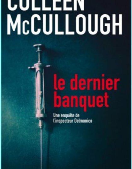 Colleen McCullough - Le dernier banquet (2014) [ Epub]