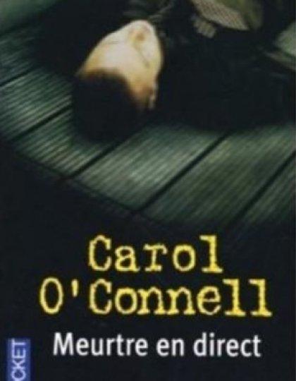 Carol O'Connell - Meurtres en direct