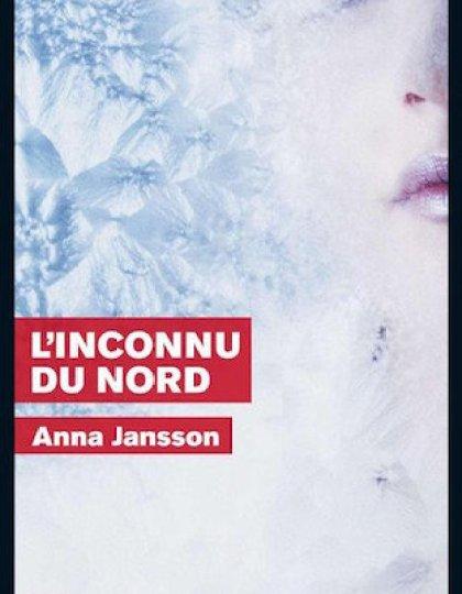 L Inconnu Du Nord - Anna Jansson