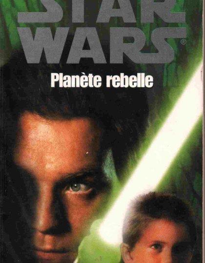Star Wars - Hors Série - Planète Rebelle De Greg Bear