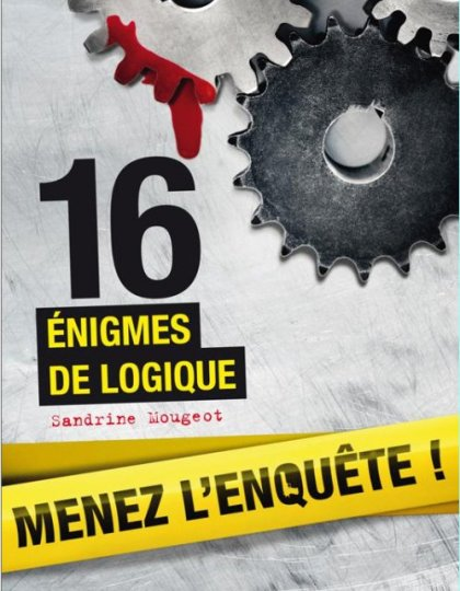 Sandrine Mougeot - 16 énigmes de logique