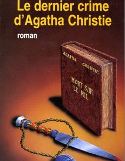Le dernier crime d'Agatha Christie - Christopher Carter