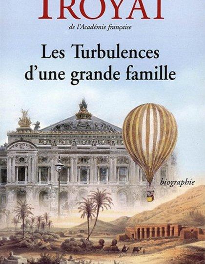 Henri Troyat - Les turbulences d'une grande famille