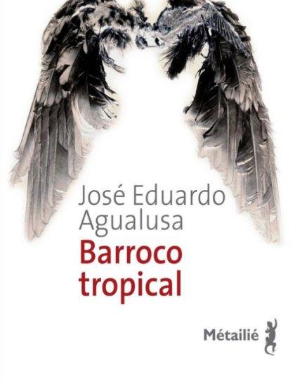 Barroco tropical - José Eduardo Agualusa
