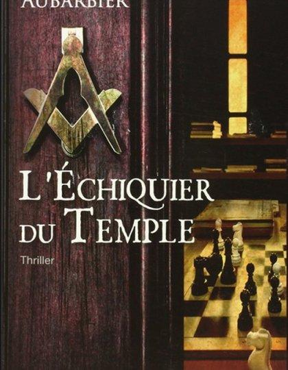 Jean Luc Aubarbier (2015) - L'échiquier du temple