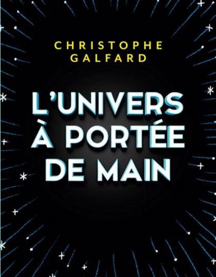 L'Univers à portée de main - Christophe Galfard
