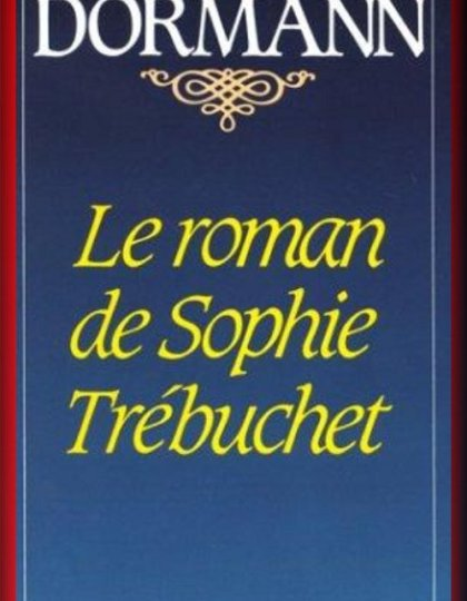 Geneviève Dormann - Le roman de Sophie Trebuchet