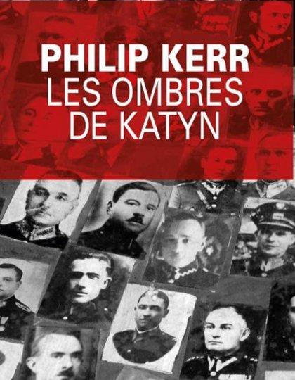 Philip Kerr (2015) - Les ombres de Katyn