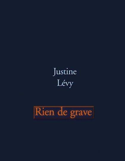 Justine Levy - Rien de grave