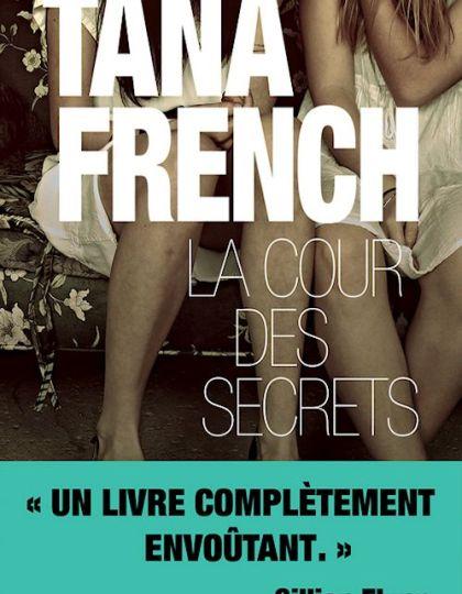 Tana French (2015) - La cour des secrets
