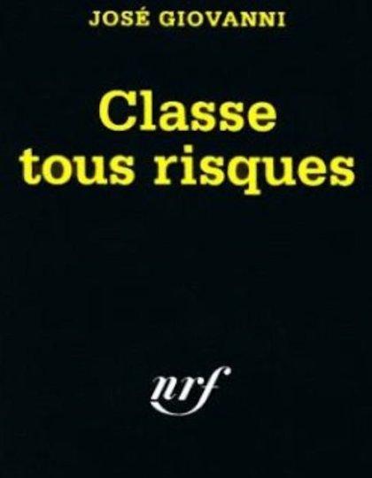 Classe tous risques - José Giovanni