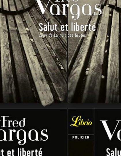 Salut et liberté ! - Fred Vargas