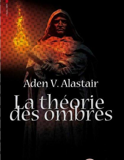 La théorie des ombres - Aden V. Alastair (2013)