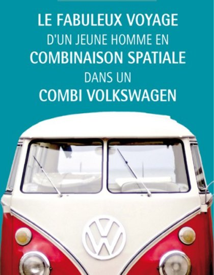 Le fabuleux voyage d'un jeune homme en combinaison spatiale dans un combi Volkswagen - Thomas Scarlett