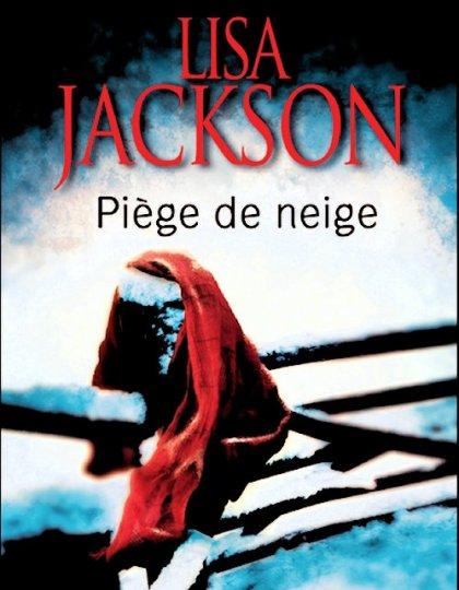 Lisa Jackson - Piège de neige