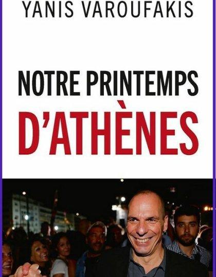 Notre Printemps d'Athènes - Yanis Varoufakis