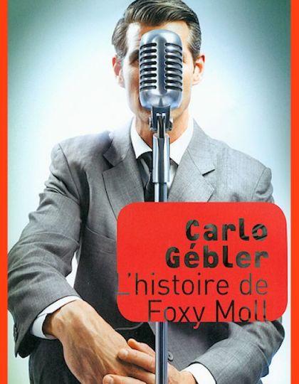 Carlo Gébler (2015) - L'histoire de Foxy Moll