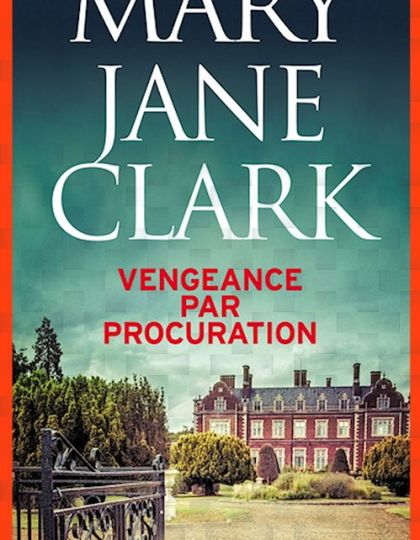 Vengeance par procuration - Mary Jane Clark