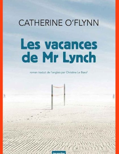 Les vacances de Monsieur Lynch - Catherine O'Flynn