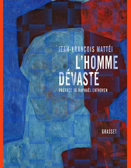 L'homme dévasté - Jean-François Mattei