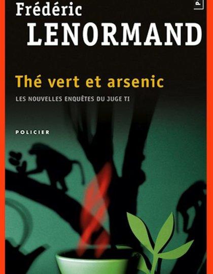 Thé vert et arsenic - Frédéric Lenormand