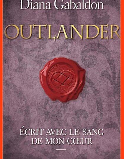 Diana Gabaldon - (Outlander T8 - partie 1) - Ecrit avec le sang de mon coeur