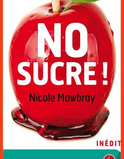 No sucre ! - Nicole Mowbray