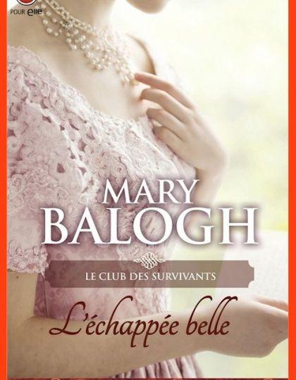 Le club des survivants, Tome 3 : L'échappée belle - Mary Balogh